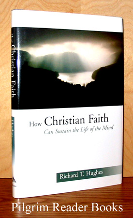Image for How Christian Faith Can Sustain the Life of the Mind.