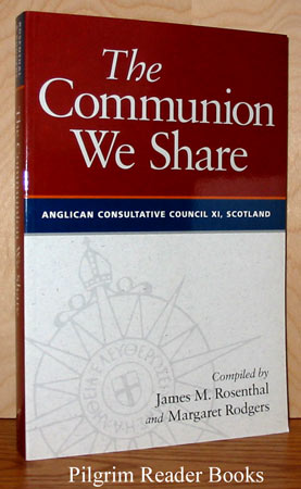 Image for The Communion We Share; Anglican Consultative Council XI, Scotland.