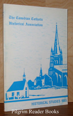 Image for The Canadian Catholic Historical Association; Historical Studies 1985.