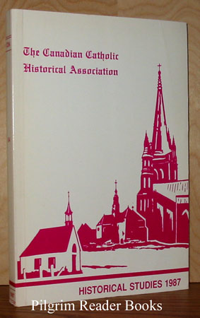 Image for The Canadian Catholic Historical Association; Historical Studies 1987.