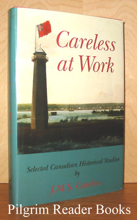 Image for Careless At Work: Selected Canadian Historical Studies.