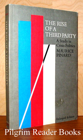Image for The Rise of a Third Party: A Study in Crisis Politics. (Enlarged Edition).