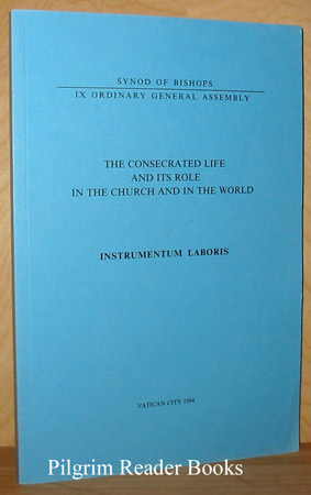 Image for The Consecrated Life and its Role in the Church and in the World: Instrumentum Laboris.