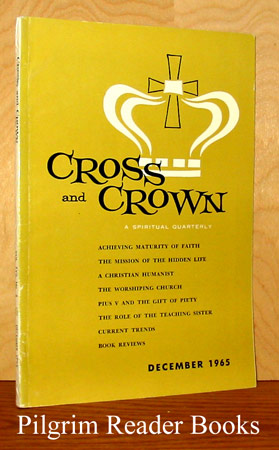 Image for Cross and Crown: A Thomistic Quarterly of Spiritual Theology: December 1965, Volume XVII, Number 4.