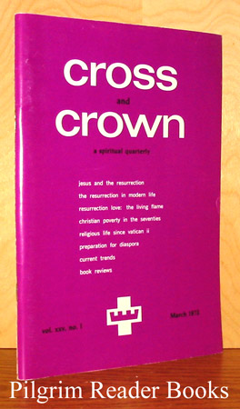 Image for Cross and Crown: A Thomistic Quarterly of Spiritual Theology: March 1973, Volume XXV, Number 1.