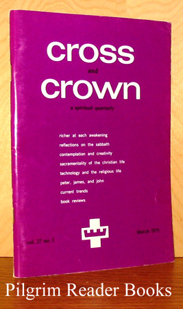 Image for Cross and Crown: A Thomistic Quarterly of Spiritual Theology: March 1975, Volume 27, Number 1.