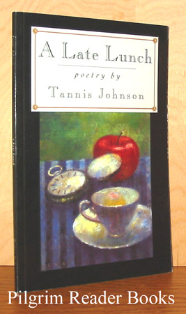 Image for A Late Lunch: Poetry by Tannis Johnson.