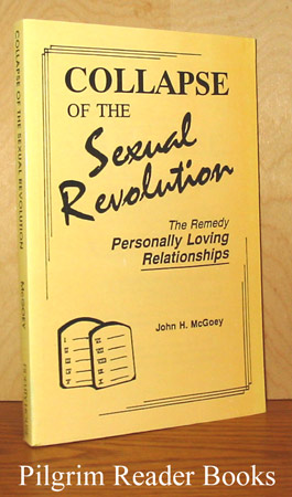 Image for Collapse of the Sexual Revolution: The Remedy - Personally Loving Relationships.