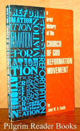 Image for A Brief History of the Church of God Reformation Movement.